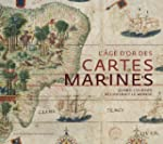 L'�ge d'or des cartes marines : Quand...