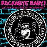 echange, troc Rockabye Baby - Ramones Lullaby Renditions