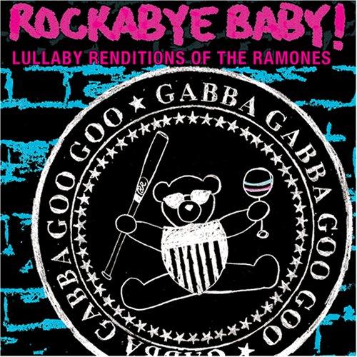 RAMONES - Rockabye Baby! Lullaby Renditions of The Ramones - Zortam Music