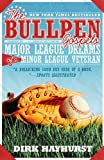 The Bullpen Gospels: Major League Dreams of a Minor League Veteran (Library Edition)
