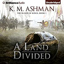 A Land Divided: The Blood of Kings, Book 1 (       UNABRIDGED) by K. M. Ashman Narrated by Napoleon Ryan