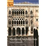 Medieval Architecture (Oxford History of Art) ~ Nicola Coldstream