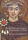 Recherche sur l'origine du Despotisme oriental : Suivi de De la cruauté religieuse