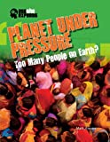 Planet Under Pressure: Too Many People on Earth? (Ask the Experts (Gareth Stevens))
