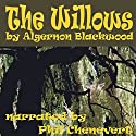 The Willows (       UNABRIDGED) by Algernon Blackwood Narrated by Phil Chenevert