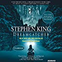 Dreamcatcher (       UNABRIDGED) by Stephen King Narrated by Jeffrey DeMunn