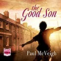 The Good Son Audiobook by Paul McVeigh Narrated by Paul McVeigh