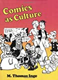 Comics as Culture (0878054081) by Inge, M. Thomas