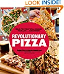 Revolutionary Pizza: Bold Pies that W...