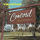 echange, troc Machito & His Afro-Cuban Orchestra - Vacation At The Concord