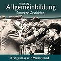 Kriegsalltag und Widerstand (Reihe Allgemeinbildung) Hörbuch von Wolfgang Benz Gesprochen von: Marina Köhler, Michael Schwarzmaier