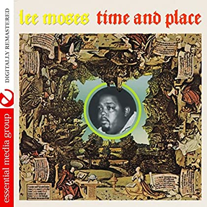 Lee Moses - Time and Place (Digitally Remastered)