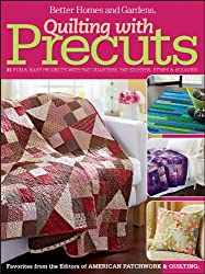 Quilting with Precuts: 31 Fun & Easy Projects with Fat Quarters, Fat Eighths, Strips & Squares (Better Homes and Gardens Cooking)