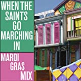 When the Saints Go Marching In - Mardi Gras Mix