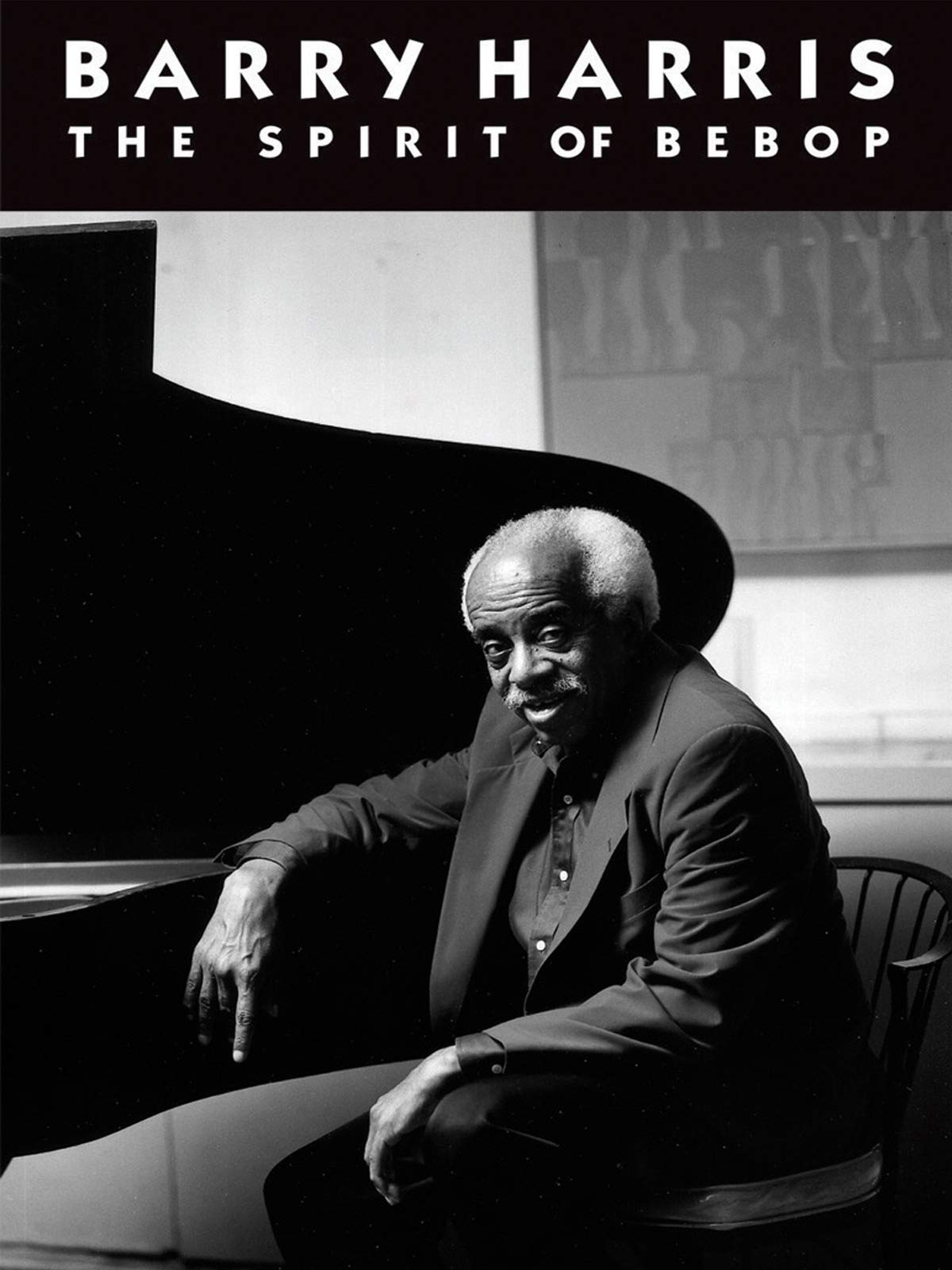 Barry Harris: The Spirit of Bebop