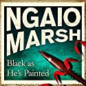Black as He's Painted Audiobook by Ngaio Marsh Narrated by Philip Franks