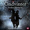Ondvinter (       UNABRIDGED) by Anders Björkelid Narrated by Hamadi Khemiri