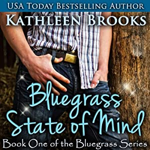 Bluegrass State of Mind: Bluegrass, Book 1 | [Kathleen Brooks]