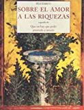 img - for Sobre el amor a las riquezas book / textbook / text book