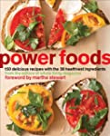 Power Foods: 150 Delicious Recipes wi...