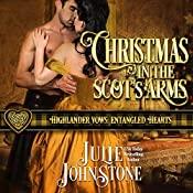 Christmas in the Scot's Arms: Highlander Vows: Entangled Hearts, Book 3 | Julie Johnstone