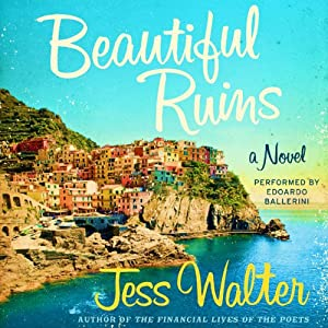 Beautiful Ruins (       UNABRIDGED) by Jess Walter Narrated by Edoardo Ballerini