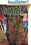 Gardening Women: Their Stories from 1...