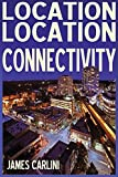 img - for LOCATION LOCATION CONNECTIVITY book / textbook / text book