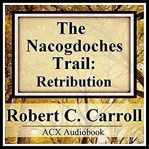 The Nacogdoches Trail: 1870's Texas Adventure | [Mr. Robert C. Carroll]