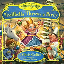 Trollbella Throws a Party: A Tale from the Land of Stories Audiobook by Chris Colfer Narrated by Chris Colfer