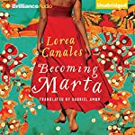Becoming Marta | Lorea Canales,Gabriel Amor - translator