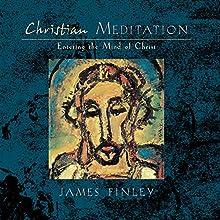 Christian Meditation: Entering the Mind of Christ Discours Auteur(s) : James Finley Narrateur(s) : James Finley