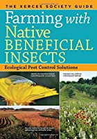 Farming with Native Beneficial Insects: Ecological Pest Control Solutions