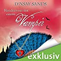 Rendezvous mit einem Vampir (Argeneau 15) Hörbuch von Lynsay Sands Gesprochen von: Christiane Marx