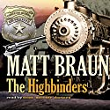 The Highbinders Audiobook by Matt Braun Narrated by Scott