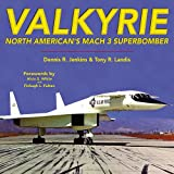 Valkyrie: North Americans Mach 3 Superbomber