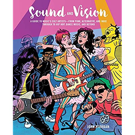Sound and Vision: A guide to music\\\'s cult artists―from punk, alternative, and indie through to hip hop, dance music, and beyond