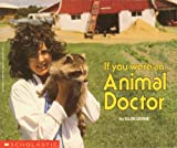 If You Were an Animal Doctor (059041111X) by Levine, Ellen