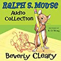 The Ralph S. Mouse Audio Collection Audiobook by Beverly Cleary, Tracy Dockray Narrated by B.D. Wong