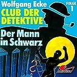 Der Mann in Schwarz (Club der Detektive 1)   Wolfgang Ecke