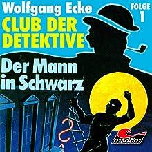 Der Mann in Schwarz (Club der Detektive 1) Hörspiel von Wolfgang Ecke Gesprochen von: Heiner Schmidt, Friedrich von Bülow, Dieter Eppler, Ludwig Thiesen, Horst Werner Loos, Robert Rathke