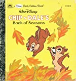 Chip 'n' Dale's book of seasons (A First little golden book) (0307801527) by West, Cindy