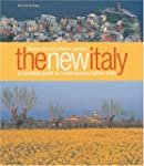 The New Italy: A Complete Guide to Co...