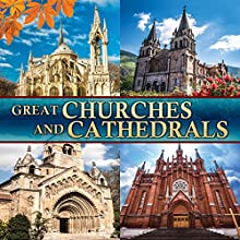 Great Churches and Cathedrals Radio/TV Program by Philip Gardiner Narrated by Philip Gardiner
