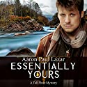 Essentially Yours: Tall Pines Book 2 Audiobook by Aaron Paul Lazar Narrated by Hannah Seusy