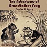 The Adventures of Grandfather Frog | Thornton W. Burgess