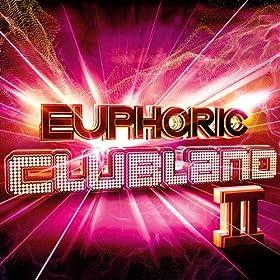 Euphoric Clubland 2 [+digital booklet]