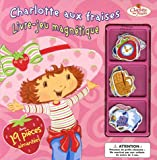 echange, troc Hachette - Charlotte aux fraises : Livre-jeu magnétique