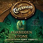 The Forbidden Stone: The Copernicus Legacy, Book 1 | Tony Abbott