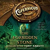The Forbidden Stone: The Copernicus Legacy, Book 1 | [Tony Abbott]